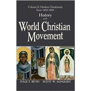 History of the World Christian Movement : Volume II: Modern Christianity From 1454-2000 by Irvin, Dale T.; Sunquist, Scott W., 9781570759895