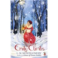 Emily Climbs by Montgomery, L. M., 9781844089895