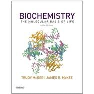 Biochemistry The Molecular Basis of Life by McKee, Trudy; McKee, James R., 9780190209896