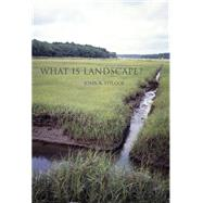 What Is Landscape? by Stilgoe, John R., 9780262029896