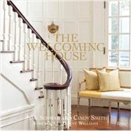Welcoming House : The Art of Living Graciously by Schwab, Jane; Smith, Cindy; Nasitir, Judith (CON); Williams, Bunny, 9780847839896