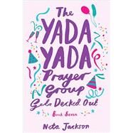 The Yada Yada Prayer Group Gets Decked Out by Jackson, Neta, 9781401689896