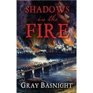 Shadows in the Fire by Basnight, Gray, 9781432829896