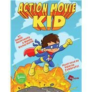 Action Movie Kid by Hashimoto, Daniel; Richardville, Mandy; Fabbretti, Valerio, 9781476799896