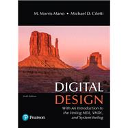 Digital Design With an Introduction to the Verilog HDL, VHDL, and SystemVerilog by Mano, M. Morris R.; Ciletti, Michael D., 9780134549897