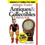 Antique Trader Antiques & Collectibles Price Guide 2006 by Husfloen, Kyle, 9780873499897