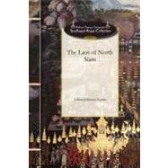 The Laos of North Siam by Curtis, Lillian, 9781429019897