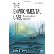 The Environmental Case: Translating Values into Policy by Layzer, Judith A., 9781452239897