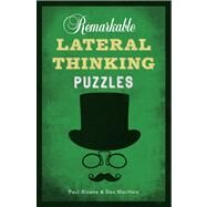 Remarkable Lateral Thinking Puzzles by Sloane, Paul; MacHale, Des, 9781454909897