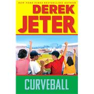 Curveball by Jeter, Derek; Mantell, Paul (CON), 9781534409897