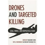 Drones and Targeted Killing: Legal, Moral, and Geopolitical Issues by Cohn, Marjorie; Tutu, Desmond, 9781566569897