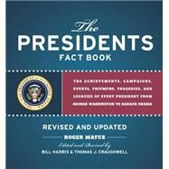 Presidents Fact Book Revised and Updated! by Matuz, Roger; Harris, Bill; Craughwell, Thomas J., 9781579129897