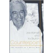 Counterpoint : The Journey of a Music Man by Harnell, Joe; Skutch, Ira, 9780738849898