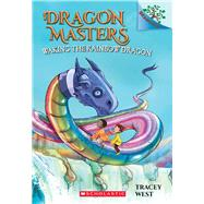 Waking the Rainbow Dragon: A Branches Book (Dragon Masters #10) by West, Tracey; Jones, Damien, 9781338169898