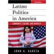 Latino Politics in America by Garcia, John A., 9781442259898