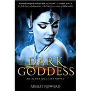 Dark Goddess by Howard, Amalie, 9781510709898