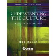 Understanding the Culture A Survey of Social Challenges by Myers, Jeff, 9781434709899