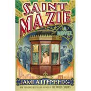Saint Mazie by Attenberg, Jami, 9781455599899
