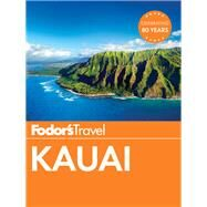 Fodor's Kauai by FODOR'S TRAVEL GUIDES, 9781101879900