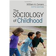 The Sociology of Childhood by Corsaro, William A., 9781506339900