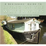 A Beginner's Guide to Waterways by Corble, Nick; Ford, Allan, 9780750969901