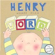 Henry Finds His Word by Ward, Lindsay, 9780803739901