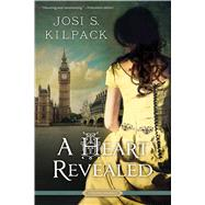 A Heart Revealed by Kilpack, Josi S., 9781609079901