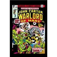 John Carter, Warlord of Mars Omnibus by Wolfman, Marv; Claremont, Chris; Gillis, Peter; Mantlo, Bill; Kane, Gil, 9780785159902
