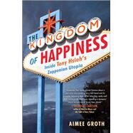 The Kingdom of Happiness by Groth, Aimee, 9781501129902