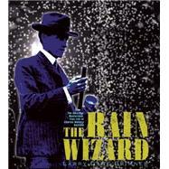 The Rain Wizard by Brimner, Larry Dane, 9781590789902