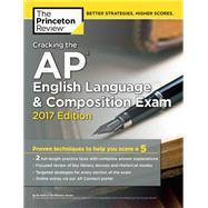 Cracking the AP English Language & Composition Exam, 2017 Edition by Princeton Review, 9781101919903