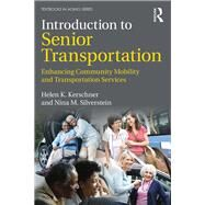 Introduction to Senior Transportation: Enhancing Community Mobility and Transportation Services by Kerschner; Helen, 9781138959903