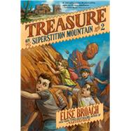 Treasure on Superstition Mountain by Broach, Elise; Caparo, Antonio Javier, 9781250039903
