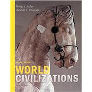 World Civilizations Volume I: To 1700 by Adler, Philip J.; Pouwels, Randall L., 9781305959903