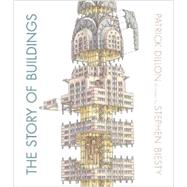 The Story of Buildings by DILLON, PATRICKBIESTY, STEPHEN, 9780763669904
