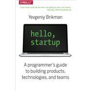 Hello, Startup by Brikman, Yevgeniy, 9781491909904