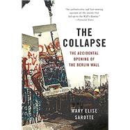 The Collapse by Sarotte, Mary Elise, 9780465049905