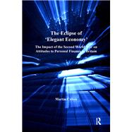 The Eclipse of 'Elegant Economy': The Impact of the Second World War on Attitudes to Personal Finance in Britain by Cohen,Martin, 9781138249905