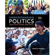 Understanding Politics Ideas, Institutions, and Issues by Magstadt, Thomas M., 9781305629905