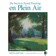 The Secret to Pastel Painting en Plein Air by Johnson, Michael Chesley, 9781440339905