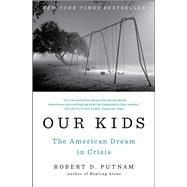 Our Kids by Putnam, Robert D., 9781476769905