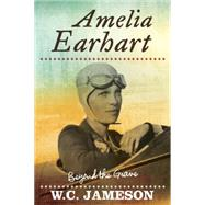Amelia Earhart by Jameson, W. C.; Feith, Gregory A., 9781589799905