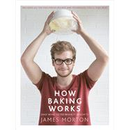 How Baking Works by Morton, James, 9780091959906