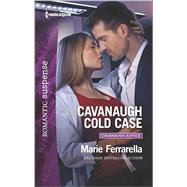 Cavanaugh Cold Case by Ferrarella, Marie, 9780373279906