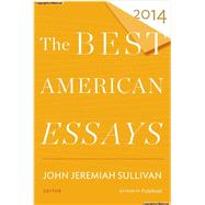 The Best American Essays 2014 by Sullivan, John Jeremiah; Atwan, Robert, 9780544309906