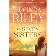 The Seven Sisters A Novel by Riley, Lucinda, 9781476759906