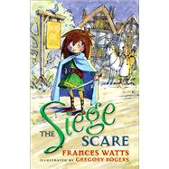 The Siege Scare by Watts, Frances; Rogers, Gregory, 9781742379906