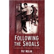 Following the Shoals; Cornerstones of Modern Irish Fishing by Unknown, 9781845889906