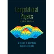 Computational Physics by Giordano, Nicholas J.; Nakanishi, Hisao, 9780131469907
