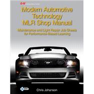 Modern Automotive Technology Mlr Shop Manual: Maintenance and Light Repair Job Sheets for Performance-based Learning